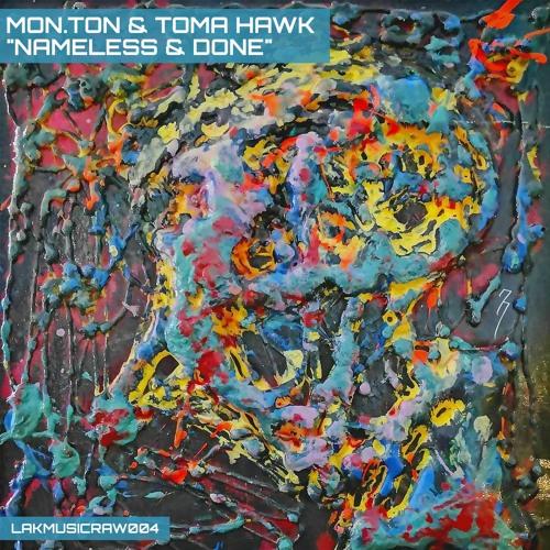 """Toma Hawk aka Mon.Ton - EP """"Nameless""""- Released on 03.02.2020"""