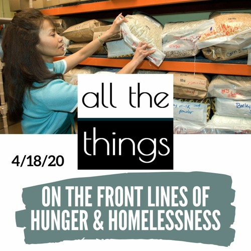 On The Front Lines of Hunger & Homelessness    4/18/2020    #52