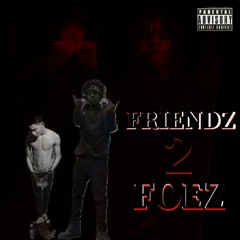 Friendz 2 Foez