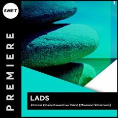 PREMIERE : LADS - Zeitgeist (Ruben Karapetyan Remix) [Movement Recordings]