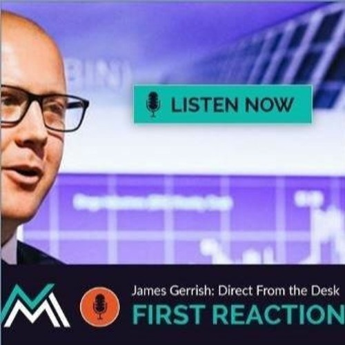 Direct From The Desk - James Gerrish on results from BPT, CGF, NST & SUN