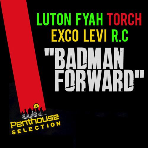 Badman Forward (feat. Exco Levi, R.C & Torch)