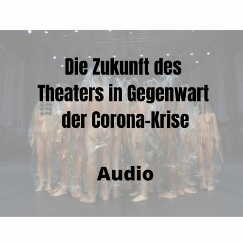 Symposium Die Zukunft des Theaters in Gegenwart der Corona-Krise