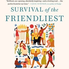 SoS 133 - Survival of the Friendliest: An excerpt with Dr. Brian Hare