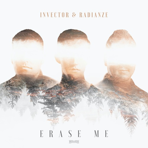 Invector & Radianze - Erase Me (OUT NOW)