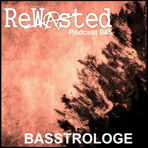 Rewasted Podcast 45 - Basstrologe