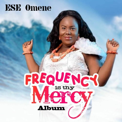 Ese Omene - Frequency Is Thy Mercy