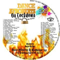 DANCE AFROBEATS ON LOCKDOWN 2021 BY DJ MIXMASTER JAY