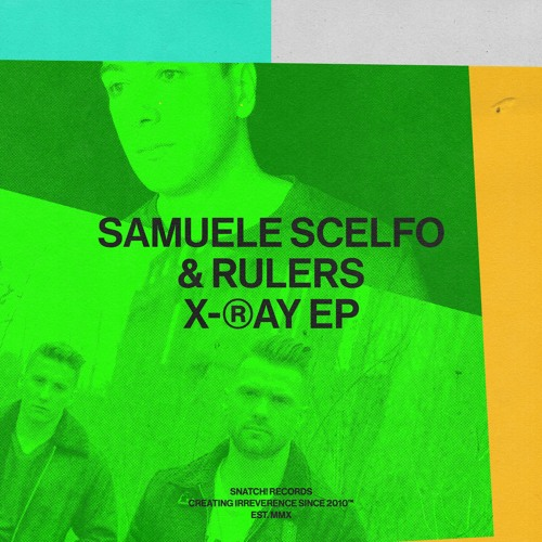 02 Samuele Scelfo & Rulers - X-Ray (Original Mix) [Snatch! Records]