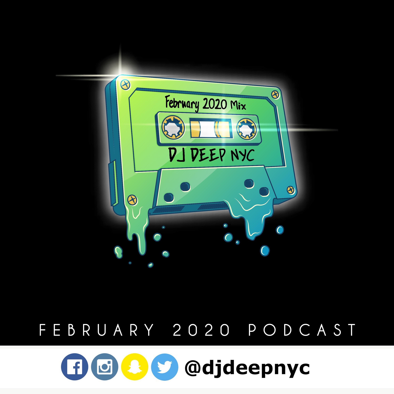 DJDeepNYC - Feb 2020 Podcast