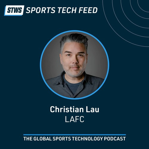 Using customer biometric data for a frictionless game-day experience with Christian Lau, LAFC.