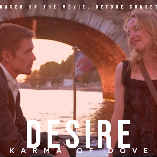 Desire - DJ set inspired by the movie, Before Sunset