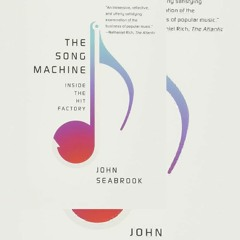 DOWNLOAD (PDF) The Song Machine: Inside the Hit Factory