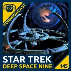 Star Trek: Deep Space Nine - FormigaCast 145