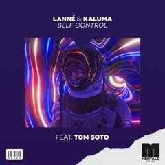 LANNÉ & KALUMA - Self Control (feat. Tom Soto)