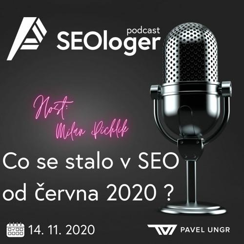 SEOloger podcast #5: Co se děje v SEO od června 2020 a co je Share of voice s Martinem Pichlíkem ?