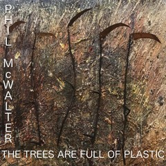 The Trees Are Full Of Plastic