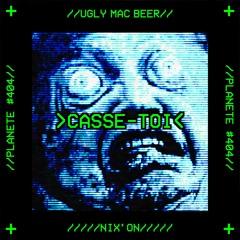 Casse Toi - Ugly Mac Beer X Nix'on