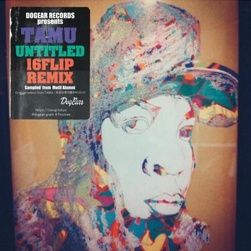 Untitled (16FLIP Remix) - 16FLIP,TAMU