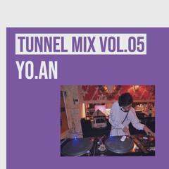 TUNNEL MIX VOL.05 YO.AN