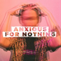 Jackson: Anxious For Nothing: Worry - 09.26.21