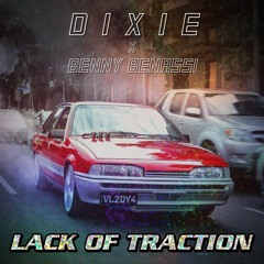 Dixie x Benny Benassi - Lack Of Traction (VL Turbo Remix) FREE DOWNLOAD