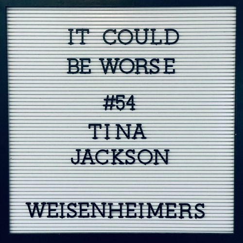 It Could Be Worse - Episode 54 - Tina Jackson