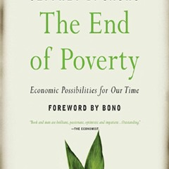 DOWNLOAD/PDF The End of Poverty: Economic Possibilities for Our Time android