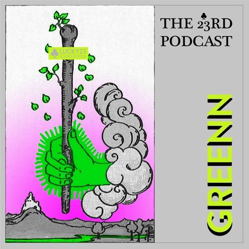 The 23rd Podcast #26 - Greenn.