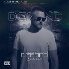 Travis Scott, Swakky - Goosebumps vs. Funky Around (Deepnd Edit)