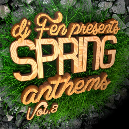 Spring Anthems Vol.3 (Mixed by DJ FEN) * FREE DOWNLOAD