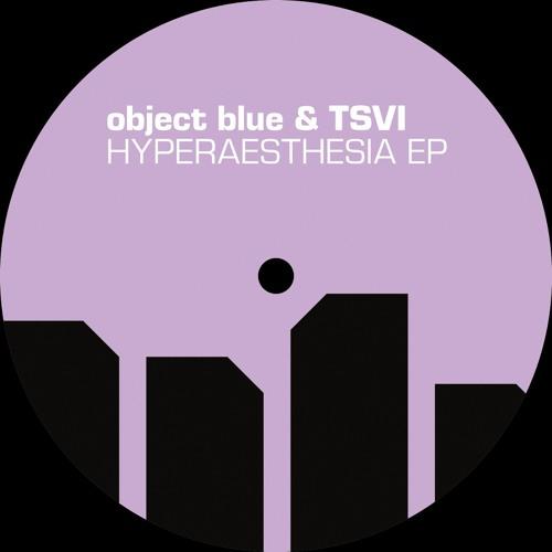 NH010 // object blue & TSVI - Hyperaesthesia EP