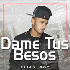 Dame Tus Besos - Elias Boy (Prod. Karlek)