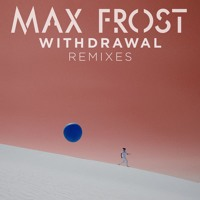 Max Frost - Withdrawal (St. Albion Remix)
