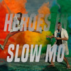 We're All Heroes in Slow Mo