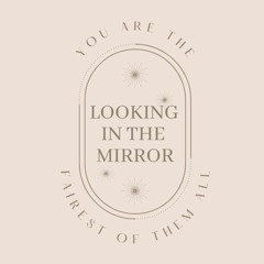 Looking in the Mirror - Ep. 1: The Effect of Social Media