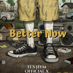It's Hym - Better Now