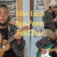 Billie Eilish - Your Power ( Full Cover )