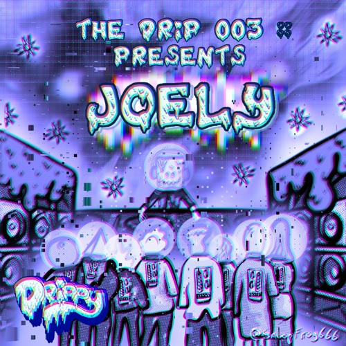 The Drip 003 :: Joely