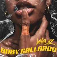Whalez - Baby Gallardo