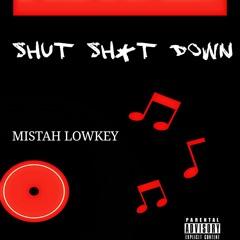 Mistah Lowkey - SHUT SHYT DOWN 2021