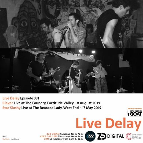 Live Delay - Ep 331 - Clever and Star Slushy