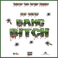 """Bang Bitch"" [Official Audio]"