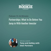 Rookie Podcast 73: Partnerships: What to Do Before You Jump in With Another Investor