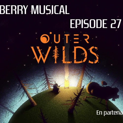 Episode 27 : Outer Wilds