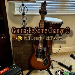 Gonna' Be Some Change © - ElectrOriginal