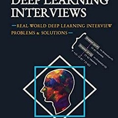 [PDF] DOWNLOAD READ Deep Learning Interviews: Hundreds of fully solved job interview questions from