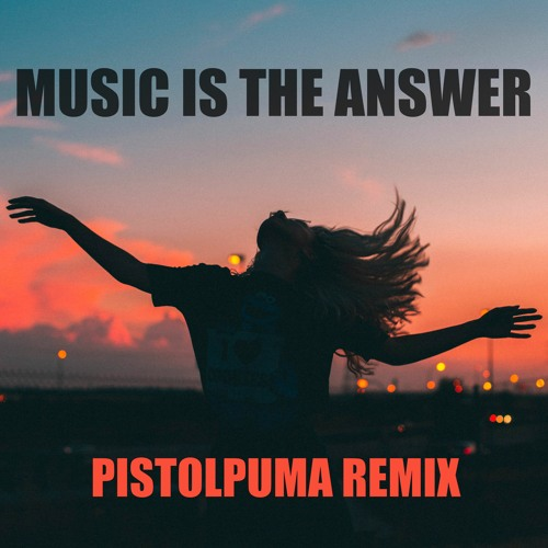 Danny Tenaglia - Music Is The Answer (Pistolpuma Remix)