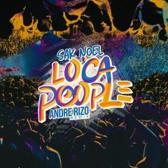 Sak Noel - Loca People (Andre Rizo Remix)