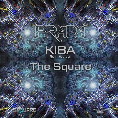 PRANA - Kiba (The Square Remix) 2020